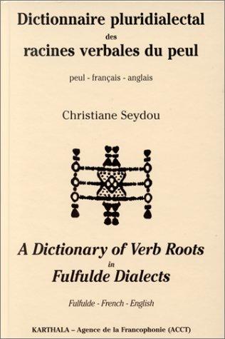 Dictionnaire pluridialectal des racines verbales du peul : Peul-français-anglais