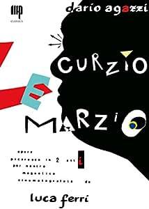 Curzio e Marzio - opera picaresca in 2 atti per nastro magnetico di Dario Agazzi Cinematografata da Luca Ferri