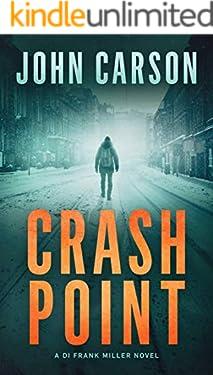 CRASH POINT: A Scottish Crime thriller (DI Frank Miller Series Book 1) (English Edition)