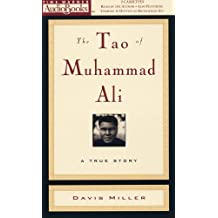 The Tao of Muhammad Ali: A True Story