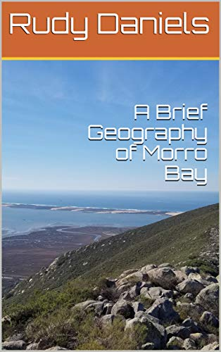 A Brief Geography of Morro Bay (English Edition) -