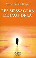 Les messagers de l'au-delà de Sylvie Lorain-Berger