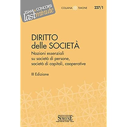 Elementi Di Diritto Delle Società: Nozioni Essenziali Su Società Di Persone, Società Di Capitali, Cooperative (Il Timone)