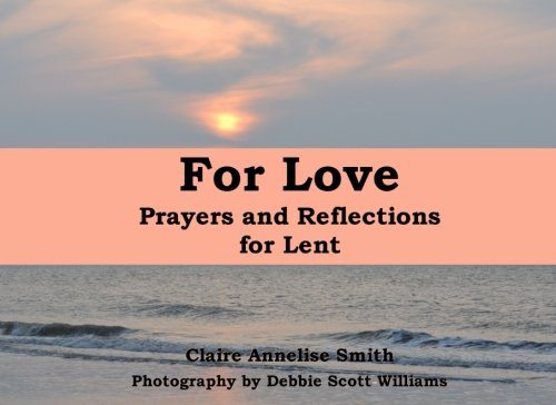 For Love: Prayers and Reflections for Lent