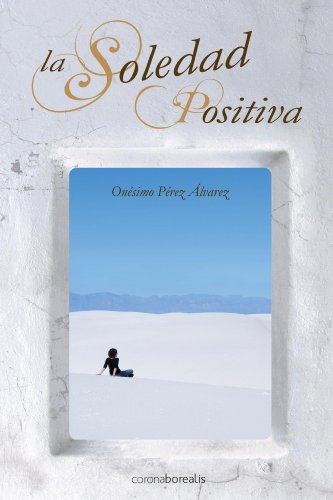 La soledad positiva por Onésimo Álvarez