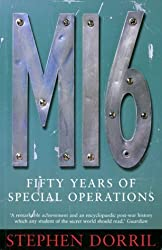 MI6: Fifty Years of Special Operations: Written by Stephen Dorril, 2001 Edition, (New edition) Publisher: Fourth Estate [Paperback]
