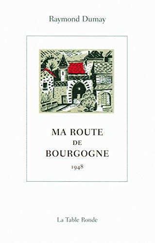 Ma route de Bourgogne: (1948)