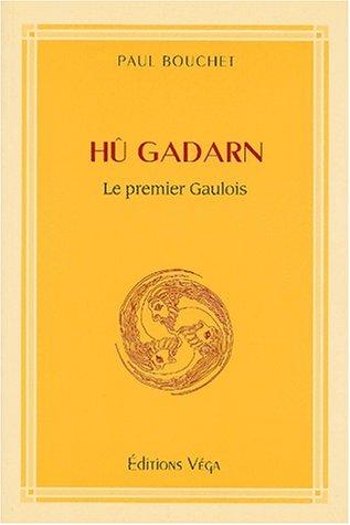 Hu gadarn - le premier gaulois quand les celtes et les gaulois firent alliance