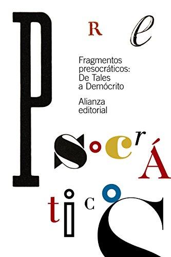 Fragmentos presocráticos: De Tales a Demócrito (El Libro De Bolsillo - Clásicos De Grecia Y Roma) por Varios