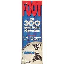 Le foot en 300 questions réponses