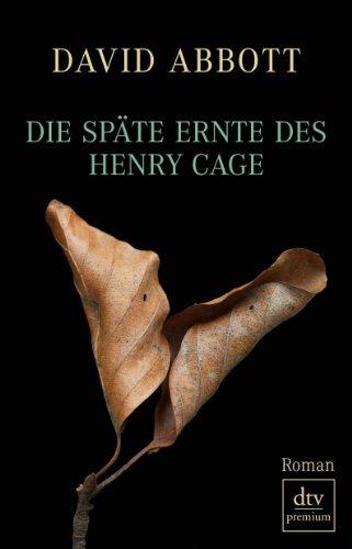 Deutscher Taschenbuch Verlag Die späte Ernte des Henry Cage: Roman