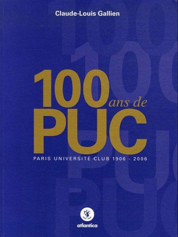 100 ans de P.U.C par Claude-Louis Gallien