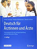 Deutsch für Ärztinnen und Ärzte: Trainingsbuch für die Fachsprachprüfung und den klinischen Alltag - Ulrike Schrimpf, Markus Bahnemann, Martin Lechner
