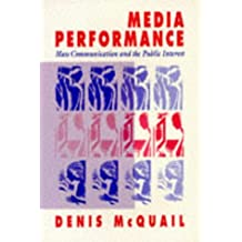 Media Performance: Mass Communication And The Public Interest