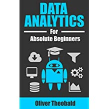 Data Analytics for Absolute Beginners: A Plain Introduction (English Edition)