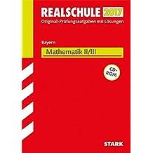 Abschlussprüfung Realschule Bayern - Mathematik II/III: Wahlpflichtfächergruppe II/III - Bayern