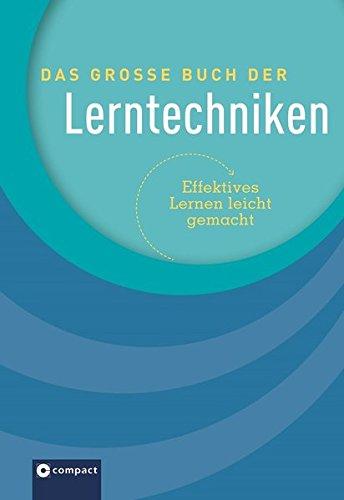 Das große Buch der Lerntechniken: Effektives Lernen leicht gemacht