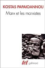 Marx et marxistes de Kostas Papaioannou