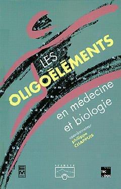 Les oligoéléments en médecine et biologie