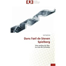 Dans l'œil de Steven Spielberg: Une analyse du film La Liste de Schindler (Omn.Univ.Europ.)