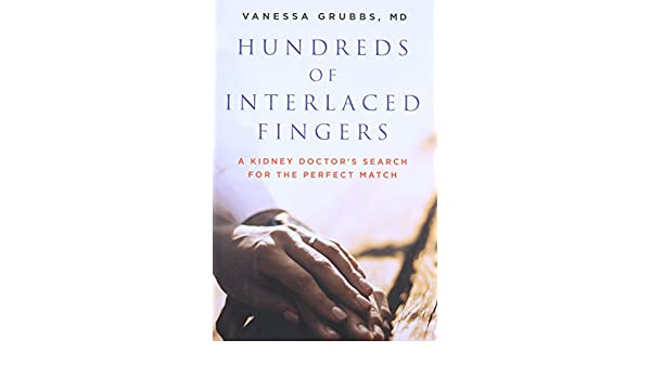 Hundreds of Interlaced Fingers: A Kidney Doctor's Search for