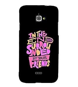 PrintVisa Designer Back Case Cover for InFocus Bingo 50 (Ending quote design :: Friends design :: Dark color design :: Wonderful quote design :: Radium color design)