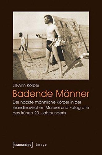 Badende Männer: Der nackte männliche Körper in der skandinavischen Malerei und Fotografie des frühen 20. Jahrhunderts (Image)