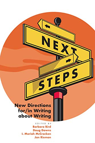 Next Steps: New Directions for/in Writing about Writing (English Edition) Multi Communication Center