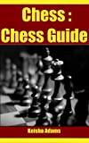 Chess:Chess Game Guide (English Edition)