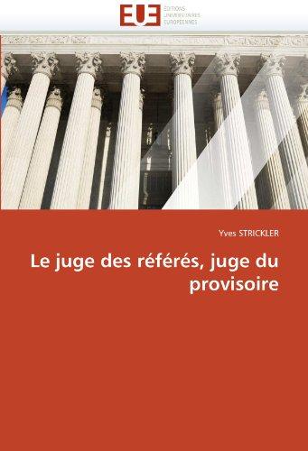 Le juge des référés, juge du provisoire