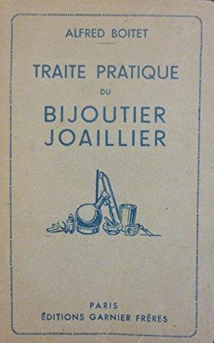 traite-pratique-du-bijoutier-joaillier-par-alfred-boitet-preface-de-louis-bastian