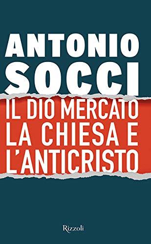 Il dio Mercato, la Chiesa e l'Anticristo
