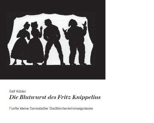 Die Blutwurst des Fritz Knippelius
