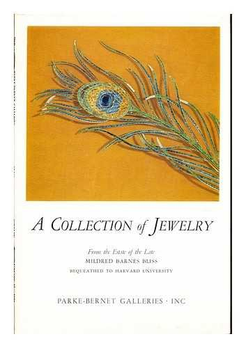A Collection of Jewelry: from the estate of the late Mildred barnes Bliss bequeathed to Harvard university