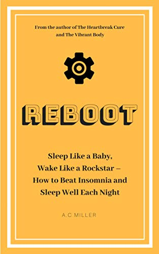 Reboot: Sleep Like a Baby, Wake Like a Rockstar | How to Beat Insomnia and Sleep Well Each Night (English Edition) (Birthday Rockstar Happy)
