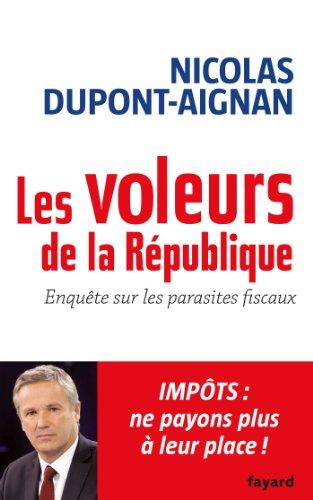 Les Voleurs de la République : Enquête sur les parasites fiscaux (Documents) par Nicolas Dupont-Aignan