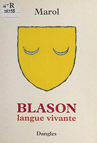 Blason : langue vivante: Retrouvez les racines de votre être