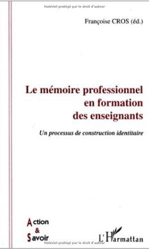 Le mémoire professionnel en formation des enseignants: Un processus de construction identitaire