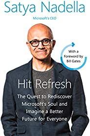 Hit Refresh : A Memoir by Microsoft's CEO