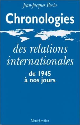 Chronologie des relations internationales, 1945 à nos jours de J.-J. Roche (1 janvier 1997) Broché