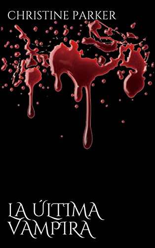 La Última Vampira par Christine Parker