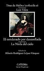 Condenado Por Desconfiado, El (Letras Hispanicas / Hispanic Writings)