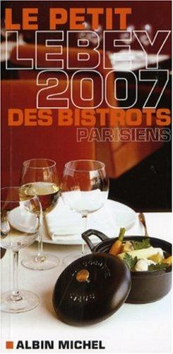 Le petit Lebey 2007 des bistrots parisiens