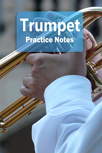 Trumpet Practice Notes: Trumpet Notebook for Students and Teachers - Pocket size 6