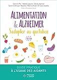 Alimentation et Alzheimer. S'adapter au quotidien - Guide pratique à l'usage des aidants à domicile et en institution