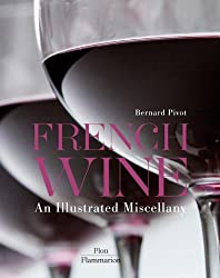 French Wine: An Illustrated Miscellany