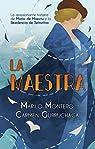La Maestra: La apasionante historia de María de Maeztu y la Residencia de Señoritas par Carmen Gurruchaga Mariló Montero