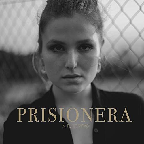 Prisionera (A Tu Compás)