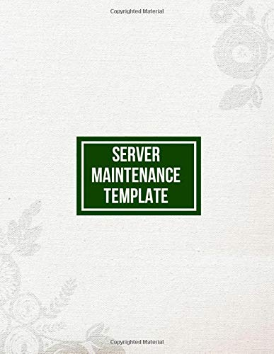 Server Maintenance Template: Server Daily Routine Inspection Log, Safety, Maintenance and Repair Record Notebook, Logbook, Journal, Organiser Diary ... pages. (Server Maintenance Tracker, Band 48) (Band Organizer Wall Mount)