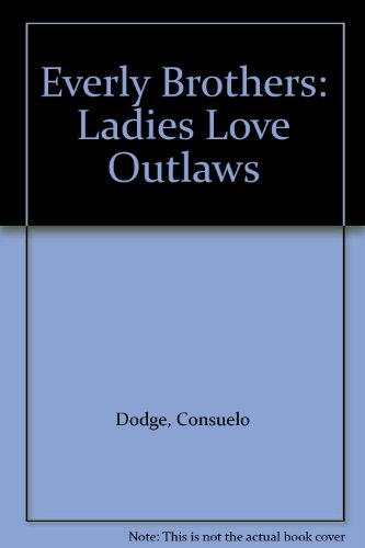 Everly Brothers: Ladies Love Outlaws